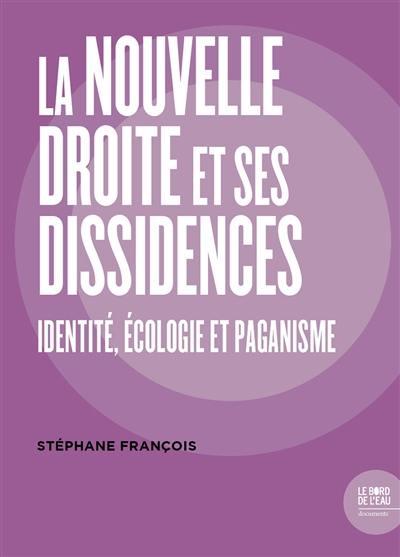 La nouvelle droite et ses dissidences