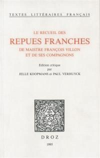 Le recueil des repues franches de maistre François Villon et de ses compagnons