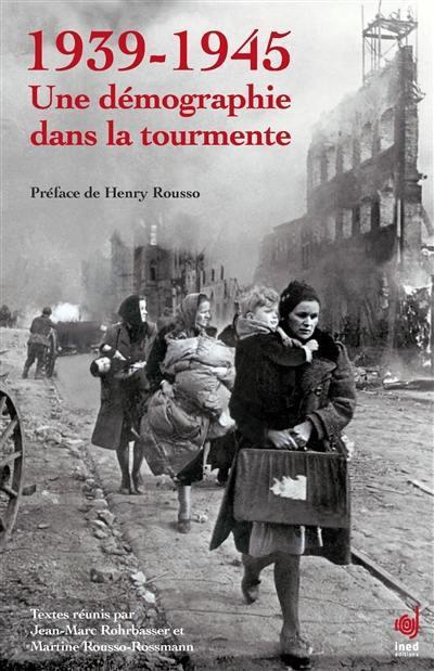 1939-1945, une démographie dans la tourmente