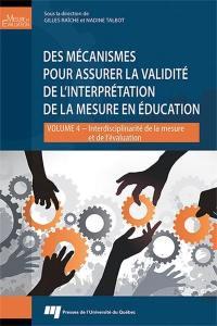 Des mécanismes pour assurer la validité de l'interprétation de la mesure en éducation. Volume 4, Interdisciplinarité de la mesure et de l'évaluation