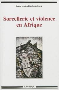 Sorcellerie et violence en Afrique