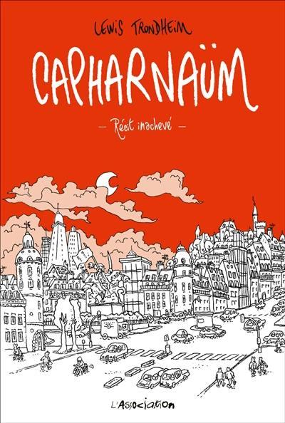 Capharnaüm : récit inachevé