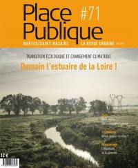 Place publique, Nantes Saint-Nazaire. n° 71, Demain l'estuaire de la Loire !