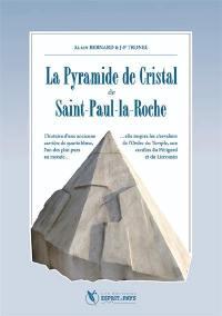 La pyramide de cristal de Saint-Paul-la-Roche