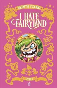 I hate Fairyland. Volume 1,