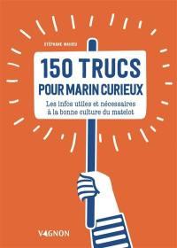 150 trucs pour marin curieux