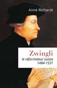 Zwingli, le réformateur suisse (1484-1531)