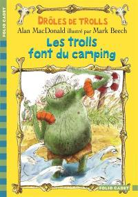 Drôles de trolls. Volume 3, Les trolls font du camping