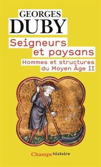 Hommes et structures du Moyen Age. Volume 2, Seigneurs et paysans