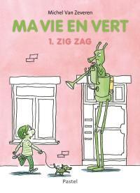 Ma vie en vert. Vol. 1. Zig Zag
