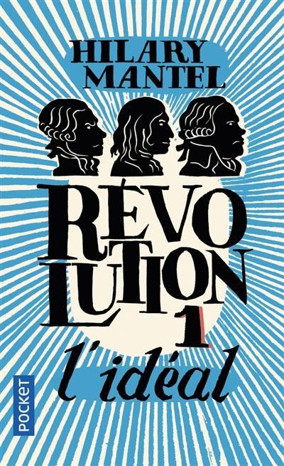 Révolution, L'idéal, Vol. 1