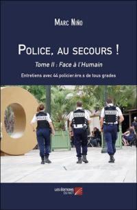 Police, au secours !. Volume 2, Face à l'humain