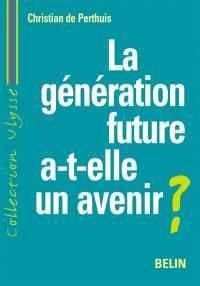 La génération future a-t-elle un avenir ?