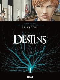 Destins. Volume 9, Le procès