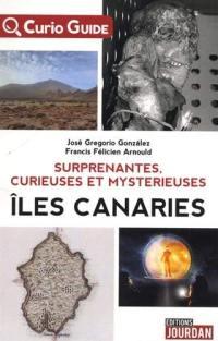 Surprenantes, curieuses et mystérieuses îles Canaries