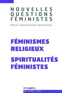 Nouvelles questions féministes. n° 1 (2019), Féminismes religieux, spiritualités féministes