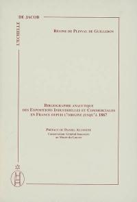 Bibliographie analytique des expositions industrielles et commerciales en France depuis l'origine jusqu'à 1867