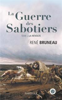 La guerre des sabotiers. Volume 2, La révolte