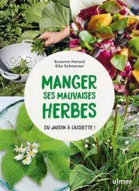 Manger ses mauvaises herbes