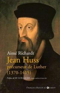 Jean Huss, précurseur de Luther