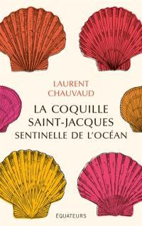 La coquille Saint-Jacques, sentinelle de l'océan