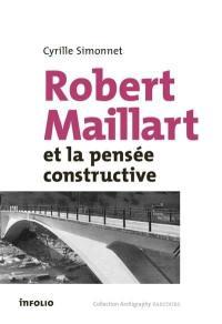 Robert Maillart et la pensée constructive