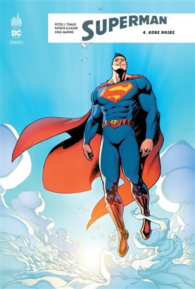 Superman rebirth. Volume 4, Aube noire