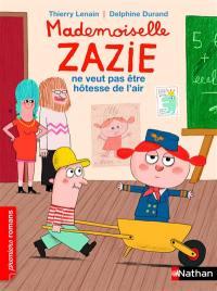 Mademoiselle Zazie, Mademoiselle Zazie ne veut pas être hôtesse de l'air