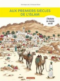 L'histoire du monde en BD. Aux premiers siècles de l'islam