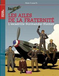 Les ailes de la fraternité : l'escadrille Normandie-Niemen