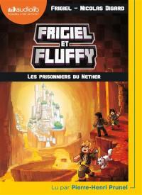 Frigiel et Fluffy. Volume 2, Les prisonniers du Nether