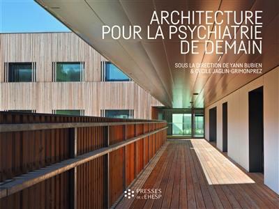 Architecture pour la psychiatrie de demain