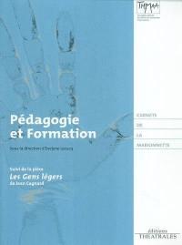 Pédagogie et formation. Suivi de Les gens légers