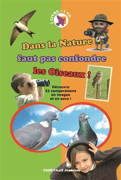 Dans la nature faut pas confondre les oiseaux !