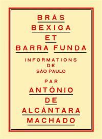 Bras, Bexiga et Barra Funda : informations de Sao Paulo