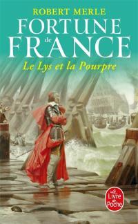 Fortune de France. Volume 10, Le lys et la pourpre