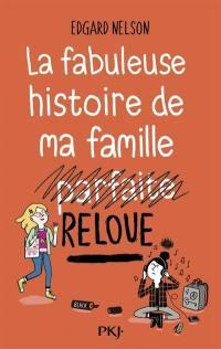 La fabuleuse histoire de ma famille reloue. Volume 1,