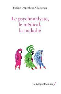 Le psychanalyste, le médical, la maladie