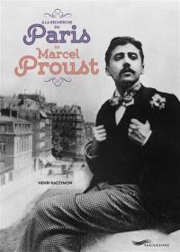 A la recherche du Paris de Marcel Proust