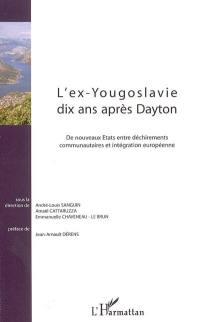 L'ex-Yougoslavie dix ans après Dayton