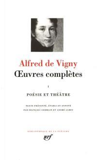 Oeuvres complètes. Volume 1, Poésie-théâtre