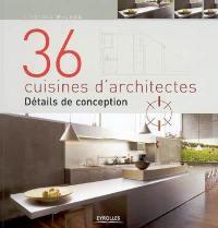 36 cuisines d'architectes, détails de conception