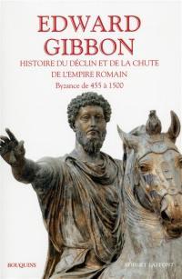 Histoire du déclin et de la chute de l'empire romain. Volume 2, Byzance de 455 à 1500