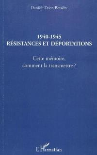 1940-1945, résistances et déportations