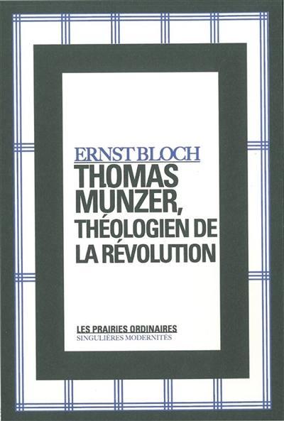 Thomas Münzer, théologien de la révolution