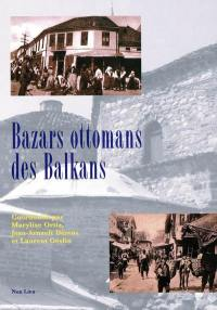 Bazars ottomans des Balkans