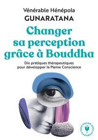 Changer sa perception grâce à Bouddha