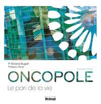 Oncopole, le pari de la vie