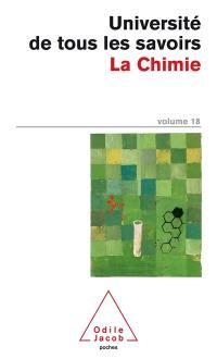 L'université de tous les savoirs. Volume 18, La chimie