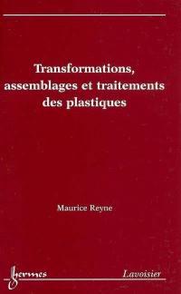Transformations, assemblages et traitements des plastiques